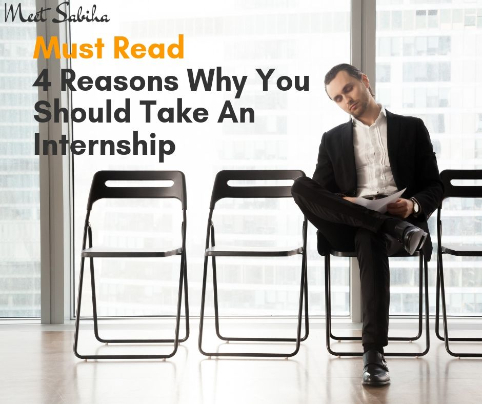 _ Must Read 4 Reasons Why you should take an internship