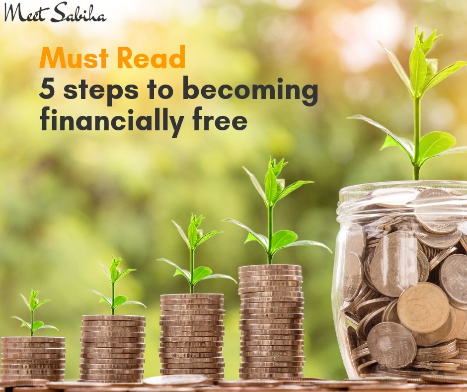 Must Read 5 steps to becoming financially free