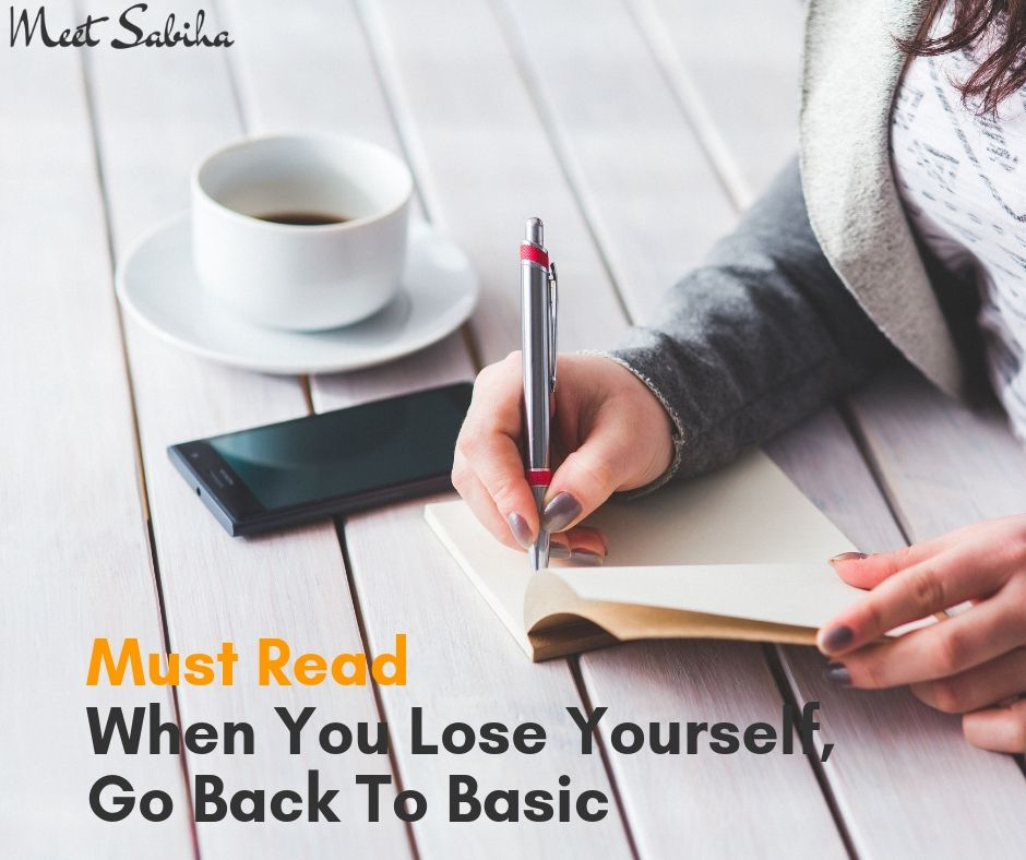 _Must Read When you lose yourself, go back to basic (1)