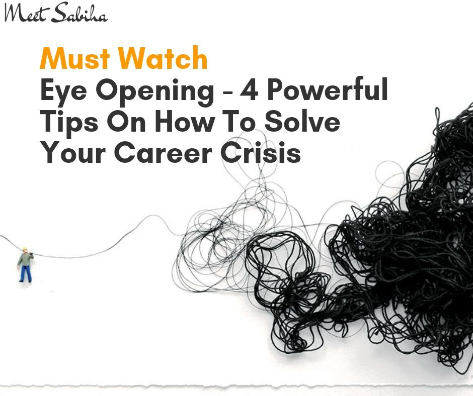 Eye opening - 4 Powerful tips on how to solve your career crisis