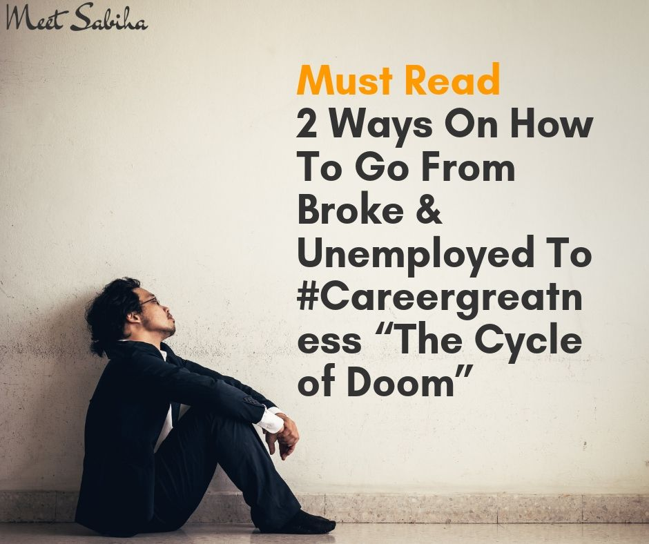 "_Must Read 2 ways on how to go from broke & unemployed to #Careergreatness ""The Cycle of Doom"" (1)"
