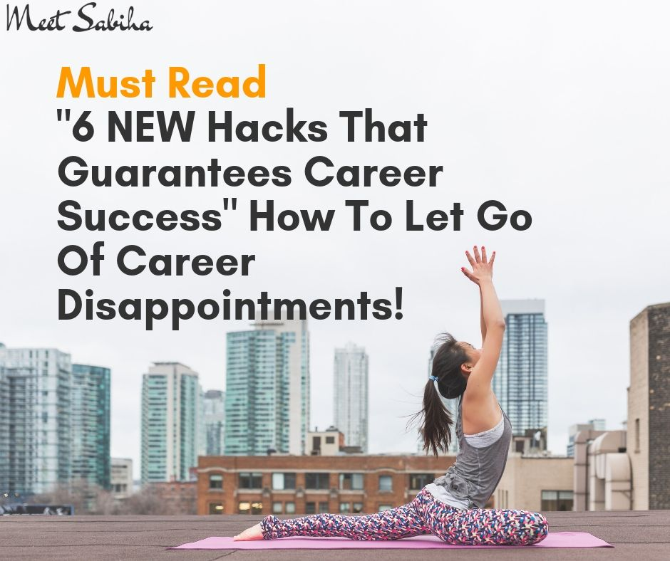 _Must Read _6 NEW hacks that guarantees career success_ How to let go of career disappointments! (1)